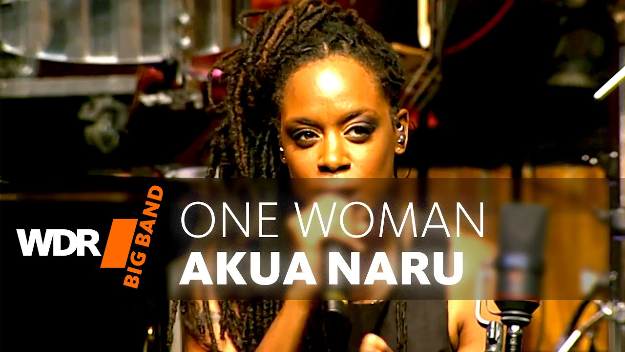 Akua Naru feat. by WDR BIG BAND | One Woman