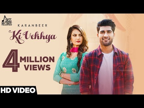 Ki Vekhya| (Full HD) | Karanbeer Ft. Neet Kaur| New Songs 2018 | LatestSongs 2018