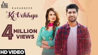 Ki Vekhya  | (Full HD) | Karanbeer Ft. Neet Kaur  | New Songs 2018 | Latest  Songs 2018