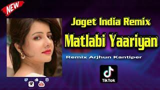 Joget India - Matlabi Yaariyan || Lagu Acara Pesta 2021 ( Remix Arjhun Kantiper )