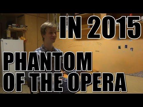 If Phantom of the Opera Was Written In 2015