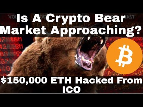 Crypto News | Is A Crypto Bear Market Approaching? $150,000 ETH Hacked From ICO