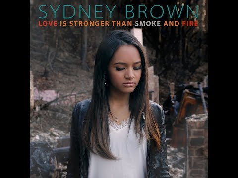 Sydney Brown - Love is Stronger Than Smoke and Fire -- Teaser
