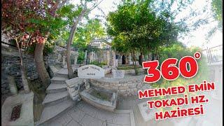 Mehmed Emin Tokadi Hz. Haziresi - 360 VR Video Sanal Turist