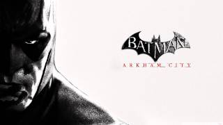 Batman Arkham City Soundtrack - You Should Have Listened to My Warning (Track #16)