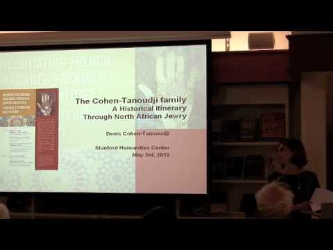 Denis Cohen-Tannoudji: The Cohen-Tanoudji Family, A Historical Itinerary Through North African Jewry