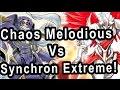Chaos Melodious Vs Synchron Extreme!  THAT SACK THO!