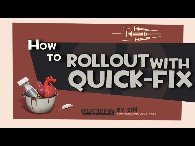 TF2: How to rollout with Quick-Fix