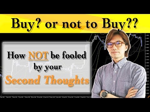 How To Set Your Eyes On Buy, Sell, Or Do Nothing In Forex Trading