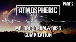 [Atmospheric] Melodic Drum & Bass Compilation (Part 2) | 1 Hour