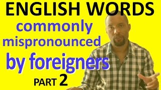 100 English words commonly mispronounced by foreigners: PART 2