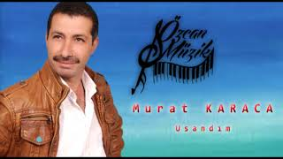 Murat KARACA - Usandım (Official Audio)