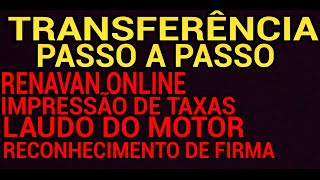 Transferência passo a passo/Renavan Online/Taxas/Laudo do motor/Reconhecimento de firma-Jeferson 108
