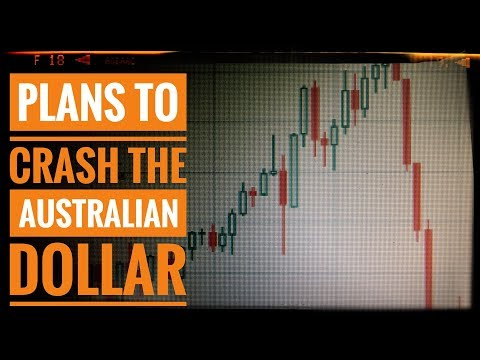 Plans To Crash The Australian Dollar