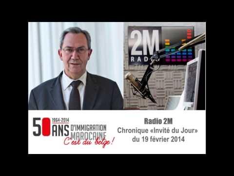 Délégué  Wallonie-Bruxelles à Rabat : entrevue sur les ondes de Radio 2M (le 19 février 2014)