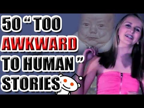"50 ""Too Awkward To Human"" Stories [ASKREDDIT]"