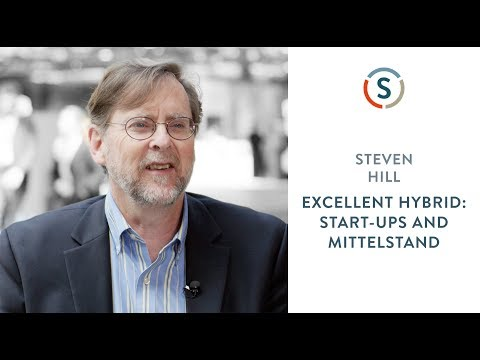 Steven Hill: Excellent Hybrid – Start-ups and Mittelstand