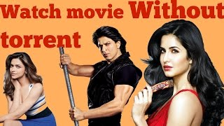 Alternate of torrent in india-how can you watch movie orTv serial online in your pc india in hindi?