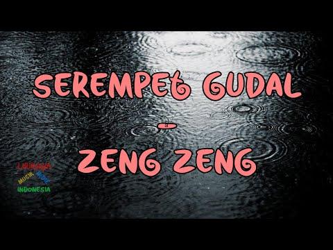 Serempet Gudal - Zeng Zeng | Video Lirik
