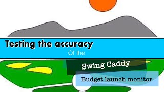 Swing Caddy Review. Testing a budget launch monitor.
