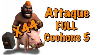ATTAQUE FULL COCHONS NIVEAU 5 ! - Clash Of Clans