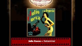 Julio Cueva -- Sabanimar (Perlas Cubanas)