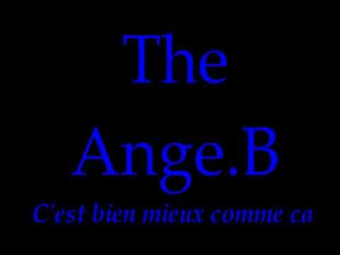 The Ange B - C'est bien mieux comme ca