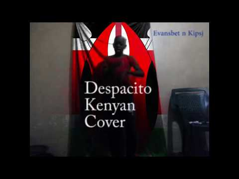 Despacito - Kenyan version cover by Evansbet n Kipsj