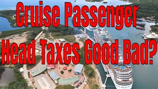 TWB is Live! Cruise Ship Passenger Port Head Taxes Good Or Bad?