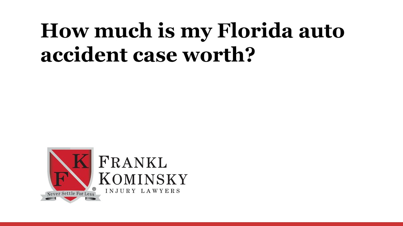 How much is my Florida auto accident case worth? - YouTube