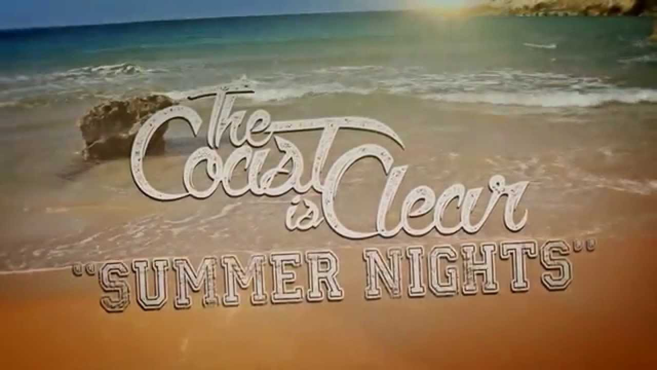 the coast is clear summer nights official lyric video youtube. Black Bedroom Furniture Sets. Home Design Ideas