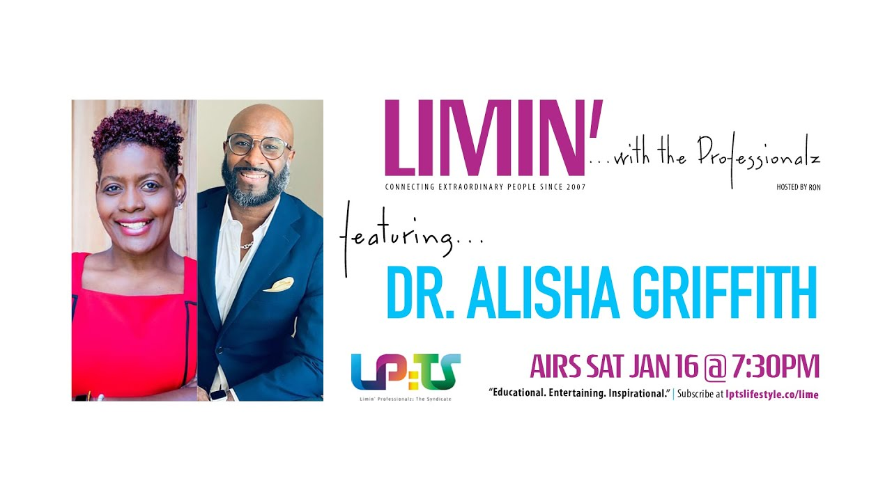 """""""LIMIN' with the Professionalz"""" featuring Dr. Alisha Griffith"""