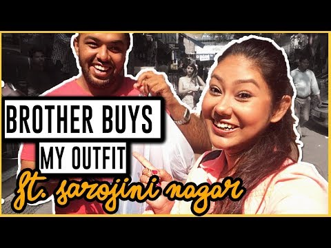 Brother Buys My Outfit: SAROJINI NAGAR |Bhaiduj Special