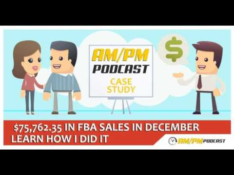 Amazon FBA Private Label: EP11 - $75,762.35 Generated In My