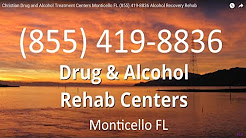 Christian Drug and Alcohol Treatment Centers Monticello FL (855) 419-8836 Alcohol Recovery Rehab