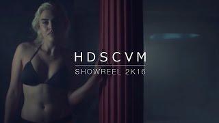 H D S C V M showreel 2K16ᴴᴰ