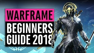 Warframe | Beginners Guide 2018