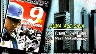 MAX MAKAILIPESSY - CUMA ALE SAJA