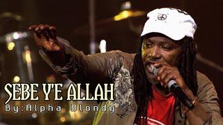 Reggae Islamic Alpha Blondy & The Solar System | Sebe Y'e Allah Terjemah Indonesia