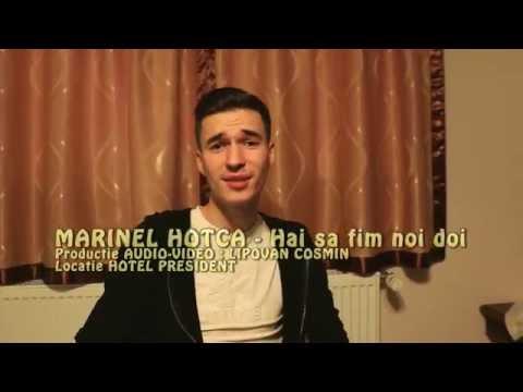 Marinel Hotca - Hai sa fim noi doi [ OFFICIAL VIDEO ]