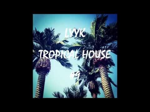Tropical House #9 (Mixtape)