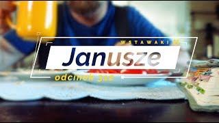 Wstawaki [#312] Janusze