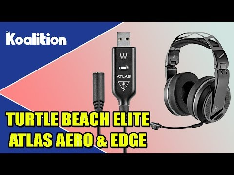Turtle Beach Elite Atlas Aero Headset and Atlas Edge Unboxing and Impressions - The Koalition