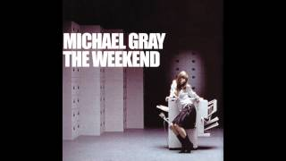 Michael Gray - The Weekend (Nic Fanciulli Vocal Mix)