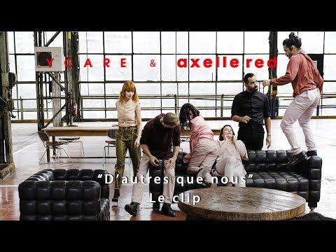 Ycare & Axelle Red - D'autres que nous (Clip Officiel)