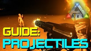 Projectiles in ARK: Survival Evolved | All Ranged Weapons/Guns