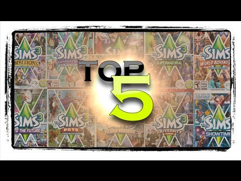 Top 5 Best Sims 3 Expansion Packs