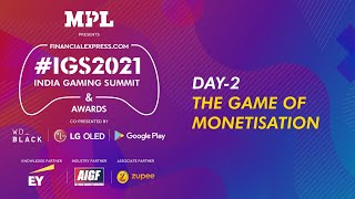India Gaming Summit 2021 Day 2 : The Game of Monetisation
