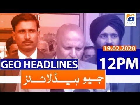 Geo Headlines 12 PM   19th February 2020