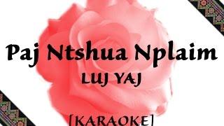 [HD] KARAOKE (with lyrics)   Paj Ntshua Nplaim - Luj Yaj